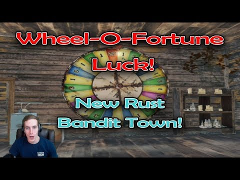 Wheel-O-Fortune Luck! || Rust Bandit Town