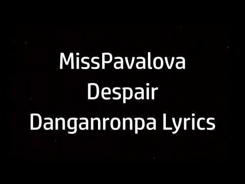 MissPavalova - Despair  - Danganronpa Lyrics