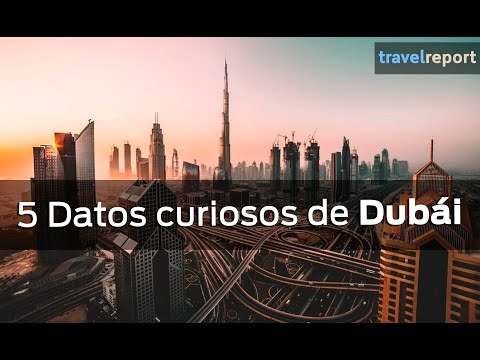 5 Datos curiosos de Dubái