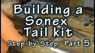 Sonex Tail Kit Step by Step Build: FINAL Part 5