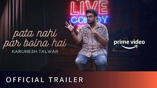 Pata Nahin Par Bolna Hai - Official Trailer  Karunesh Talwar  Stand Up Comedy  Amazon Prime Video