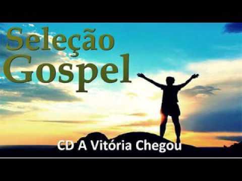 Selelção Gospel  -  A Vitoria Chegou