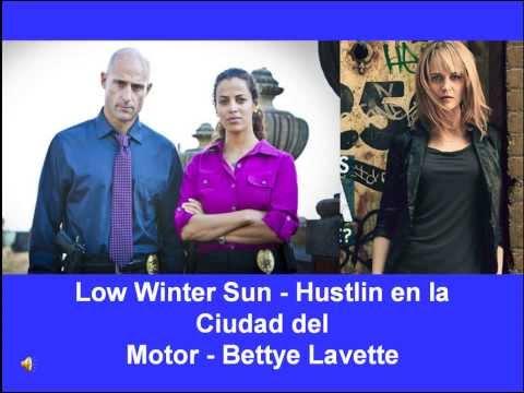 Low Winter Sun - Hustlin en la Ciudad del Motor - Bettye Lavette