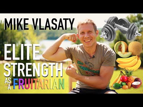 Elite Strength on a Fruit Diet with Mike Vlasaty