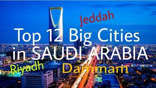 Top12 Biggest Cities in Saudi Arabia||Saudi Arabia cities list