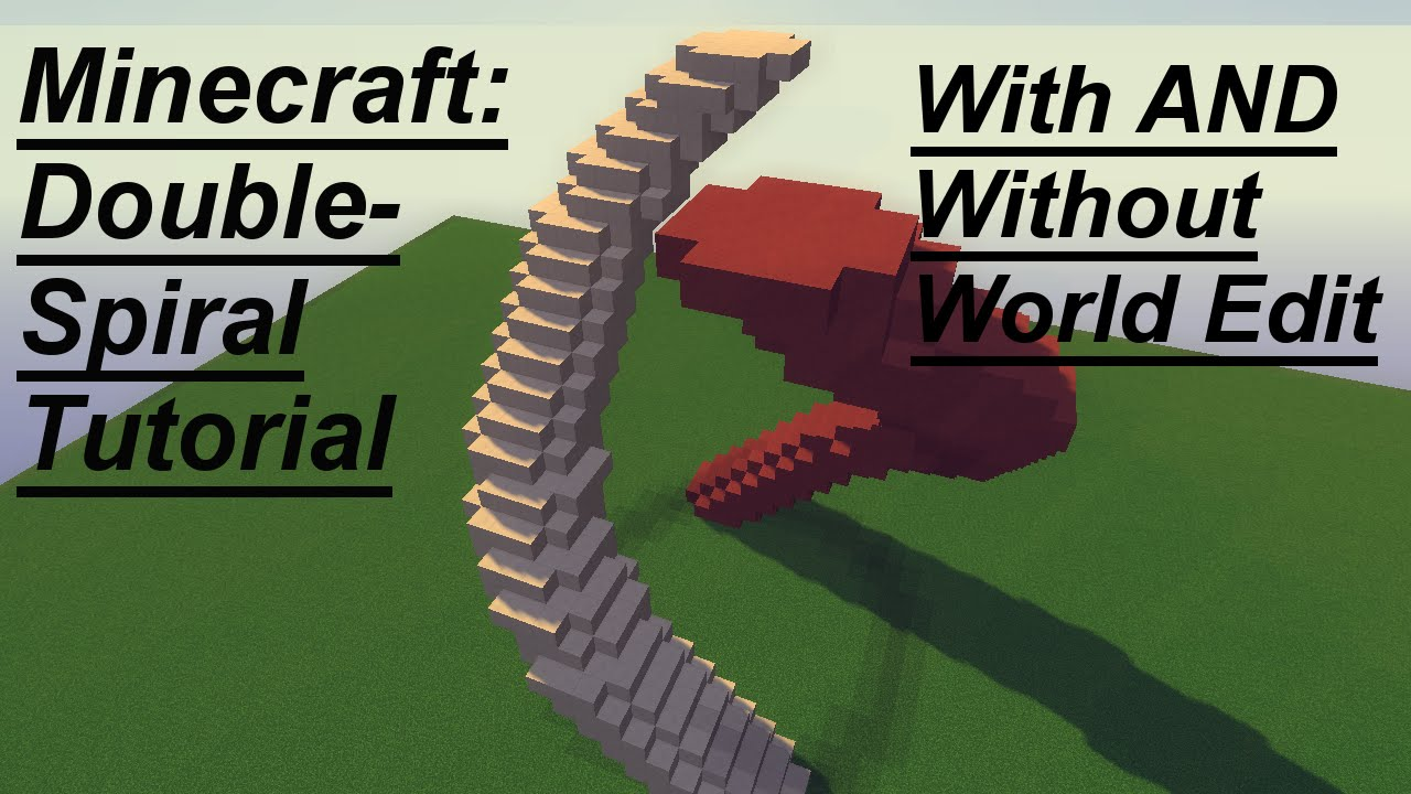 Minecraft: Double-Spiral Tutorial [With AND Without World Edit]