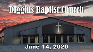 Diggins Baptist Church - June 14, 2020 - The Anchor Holds