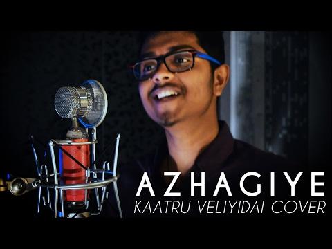 Azhagiye   Kaatru Veliyidai   A.R. Rahman Cover   Vignesh Nayagam   Hamsaro   Chelliya