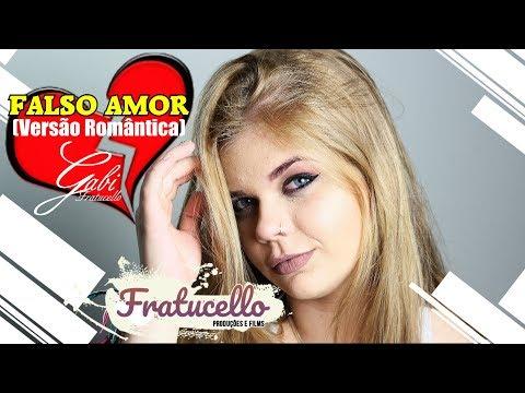 Gabi Fratucello - Falso Amor (VERSÃO ROMÂNTICA) Part. Caio Fratucello (FRATUCELLO)