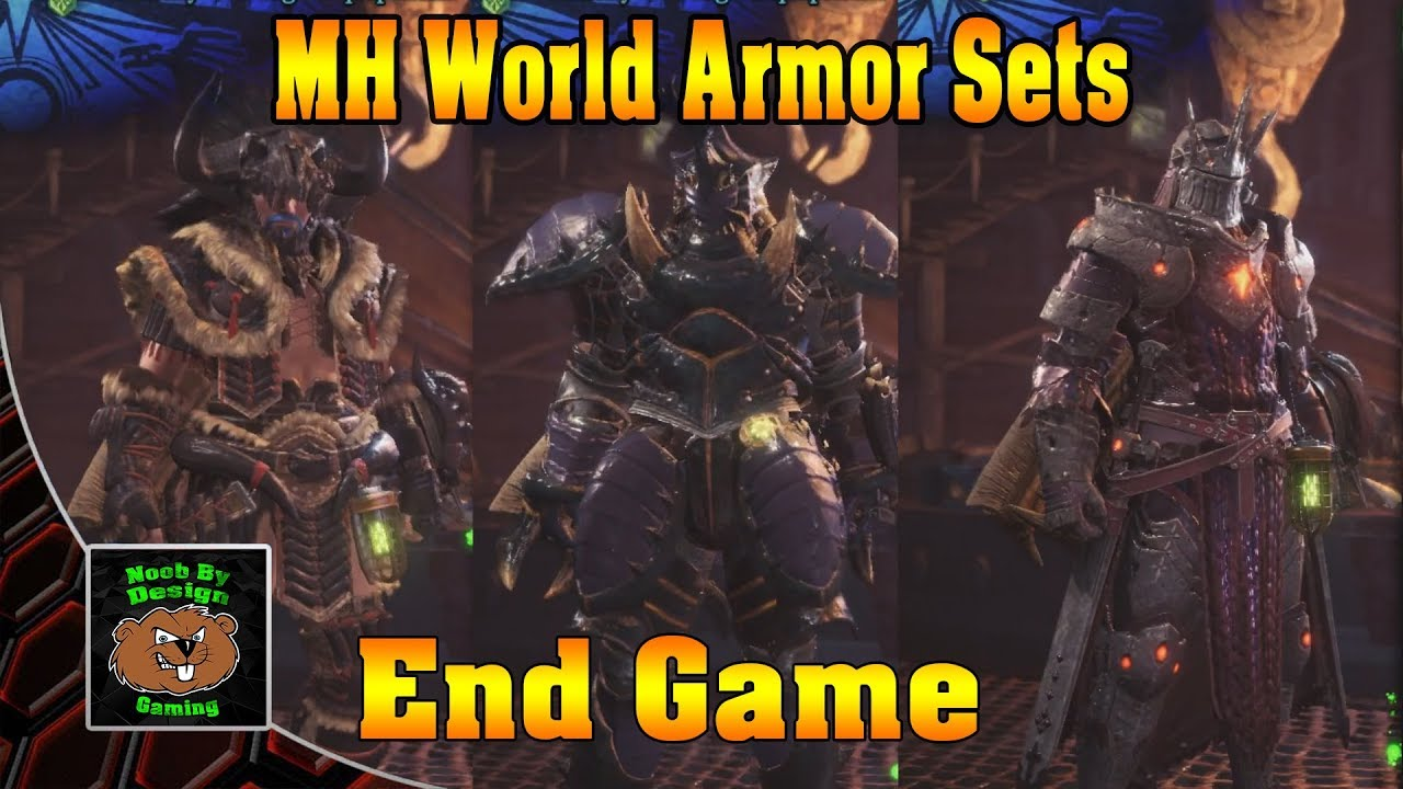 Monster Hunter World All End Game Armor Sets Preview Youtube