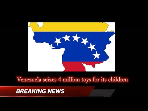 Venezuela seizes 4 million toys for its children - World News Today