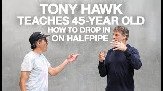 Tony Hawk Teaches 45-Year-Old How To Drop In On Halfpipe