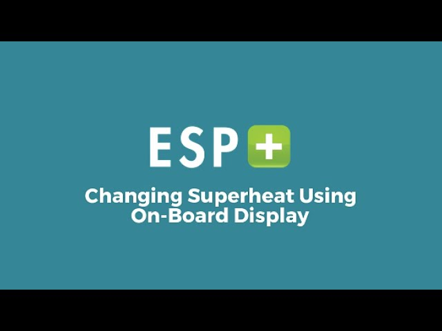 Video 8 - Changing Superheat Using On-Board Display