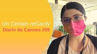 Un Certain reGardy ◇ Diario dal Festival di Cannes #09