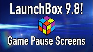 LaunchBox 9 8 Has Been Released! - New Game Pause Screens
