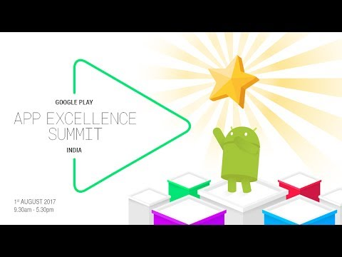 Google Play - App Excellence Summit 2017
