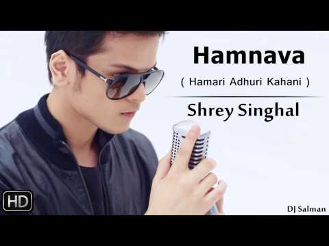 Hamnava ft. Shrey Singhal - Hamari Adhuri Kahani (2015) DJ Salman