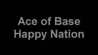 Ace of Base - Happy Nation (with lyrics)