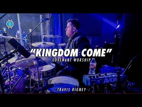 Kingdom Come Drum Cover // Covenant Worship // Travis Rigney