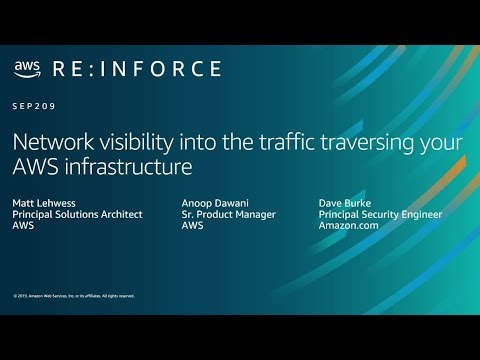 AWS re:Inforce 2019: Network Visibility into the Traffic Traversing Your AWS Infrastructure (SEP209)