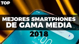 Mejores celulares gama media 2018 #TopUnocero