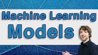 Machine Learning Tutorial 3  - Intro to Models