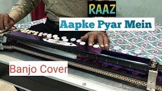 Aapke Pyar Mein Hum Sawar Ne Lage ( RAAZ) Banjo Cover Ustad Yusuf Darbar