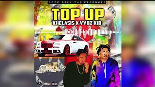 Khelasis x Vybz Kid - Top Up - January 2020