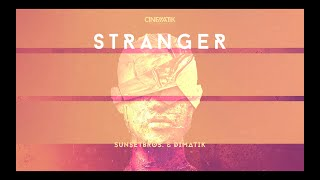 Sunset Bros & Dimatik- Stranger (Official video)