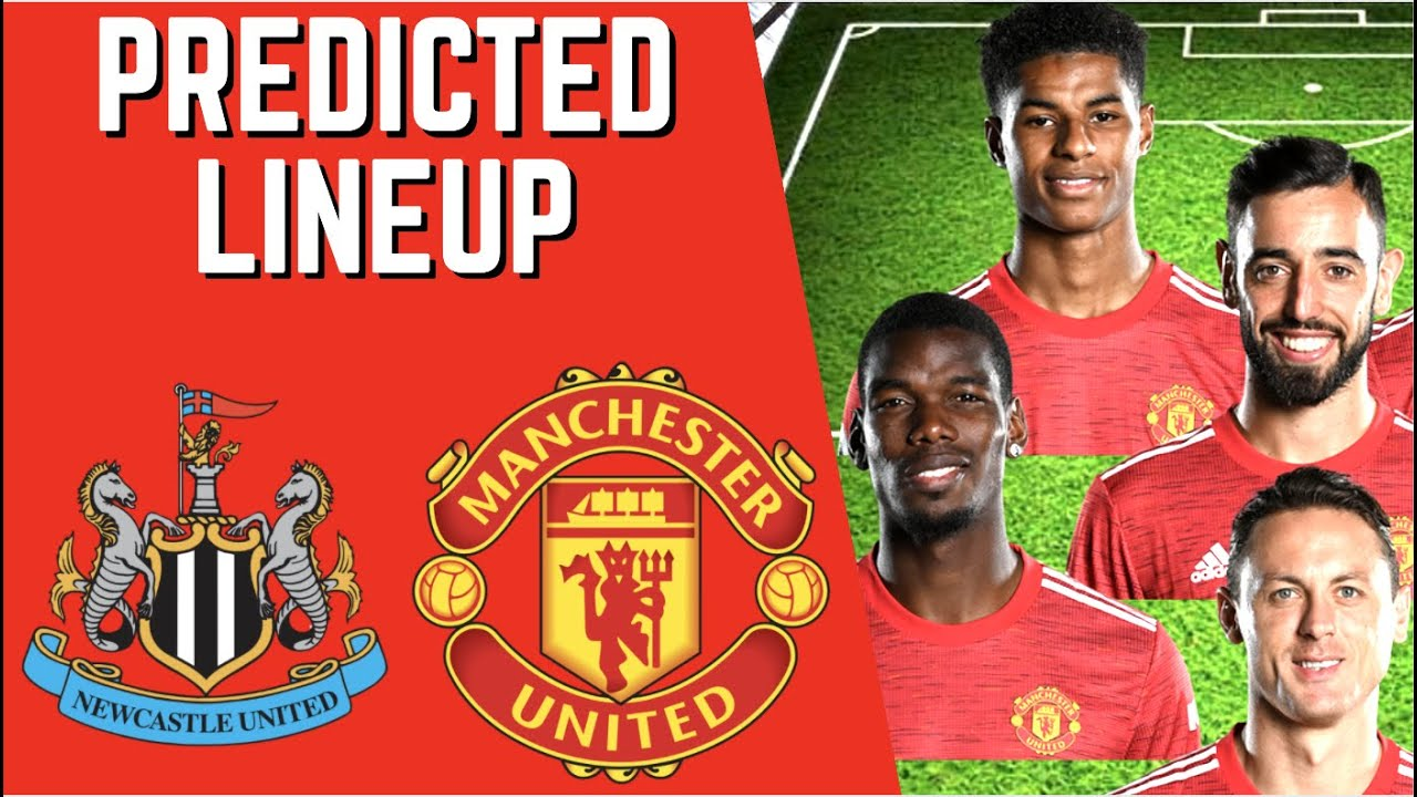 PREDICTED LINEUP - NEWCASTLE UNITED VS MANCHESTER UNITED ...