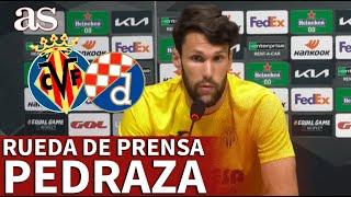 EUROPA LEAGUE | VILLARREAL - DINAMO ZAGREB | Rueda de prensa de PEDRAZA | Diario AS