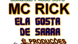 Ela Gosta De Sarra MC Rick