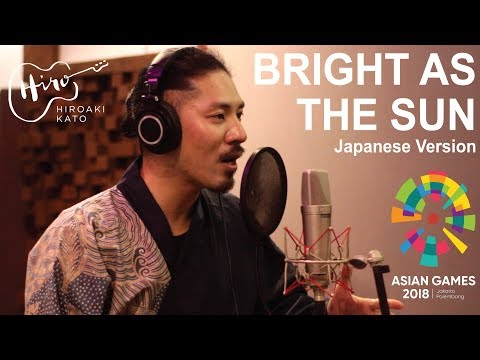 bright-as-the-sun-japanese-version---hiroaki-kato-(asian-games-2018-official-song)