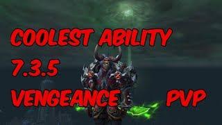 COOLEST ABILITY - 7.3.5 Vengeance Demon Hunter PvP - WoW Legion