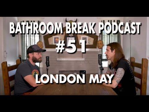 Bathroom Break Podcast #51 - London May: Actor & Musician