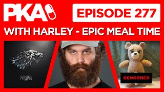 PKA 277 w/ Harley's Torn Junk, Jew Camp Story Time, Game Of Thrones Talk