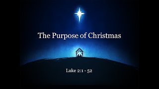 December 23, 2018 The Purpose of Christmas