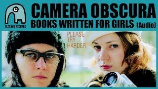 CAMERA OBSCURA - Books Written For Girls [Audio]