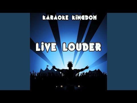 Live Louder (Karaoke Version) (Originally Performed By Nathaniel)