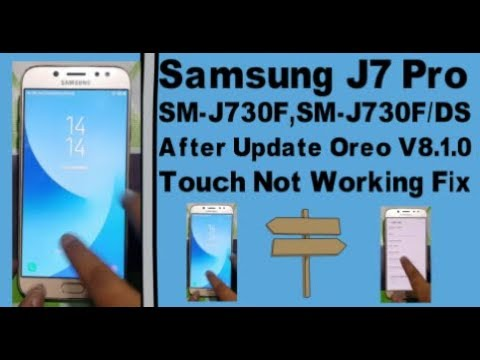 Samsung J7 Pro SM-J730F After Update Oreo V8 1 0 Touch Not Working Fix