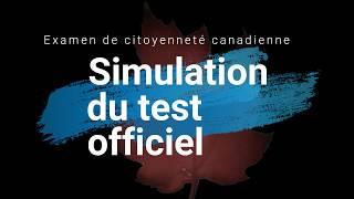 Examen de citoyenneté canadienne: Simulation de l'examen officiel
