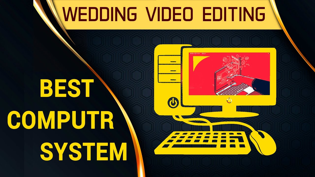 How Choose Best Computer For Wedding Video Editing In Hindi