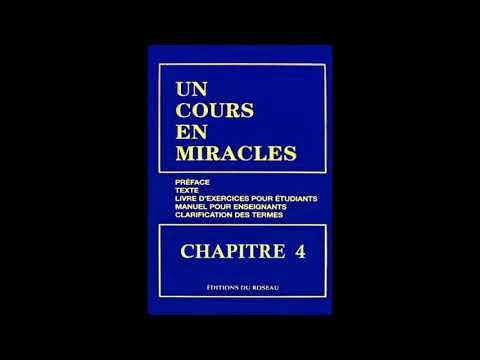"""""""Un Cours En Miracles"""" le Texte en Audio : CHAPITRE 4"""