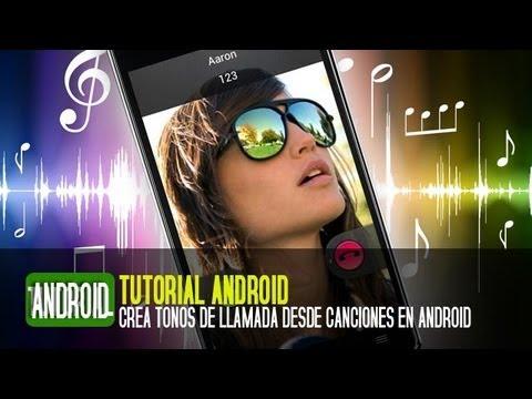 Cómo crear tonos de llamada en Android a partir de canciones