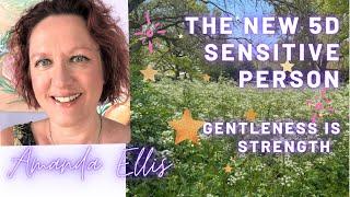 Managing Sensitivity - Gentleness is the New Strength