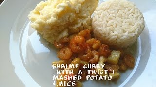 Shrimp Curry With A Twist | Topped Side Mashed Potato & Rice