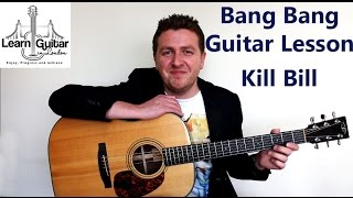 Bang Bang - Guitar Lesson - Nancy Sinatra - Kill Bill - How to Play