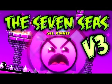 Geometry Dash - The Seven Seas V3 - 100% Completed (All 3 Coins)