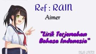 Lagu Jepang Sedih Hujan Penghantar Rindu !!   Ref: Rain - Aimer   Lirik Terjemahan Indonesia