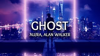 Au/Ra, Alan Walker ‒ Ghost (Lyrics)